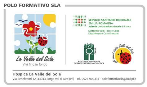 contatti POLO FORMATIVO SLA tel. 0525 970394 e-mail poloformativosla@ausl.pr.it