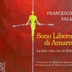 Sono Libero di Amare - La mia vita con la SLA di Francesco Sala